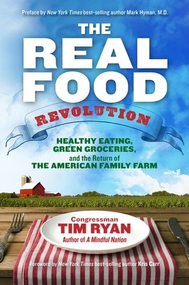 The Real Food Revolution: Healthy Eating, Green Groceries, and the Return of the American Family Farm (Paperback)