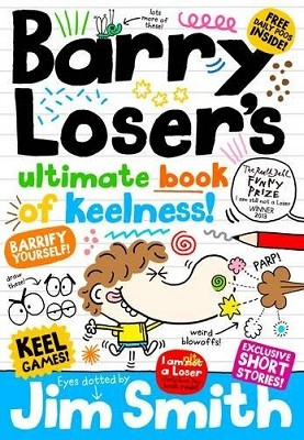 Barry Loser's Ultimate Book of Keelness - The Barry Loser Series (Hardback)