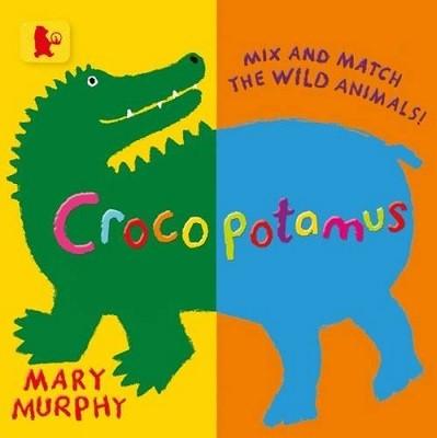 Crocopotamus: Mix and match the wild animals! - Baby Walker (Board book)