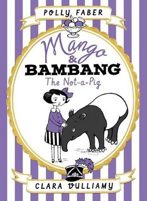 Mango & Bambang: The Not-a-Pig (Book One) - Mango and Bambang (Hardback)