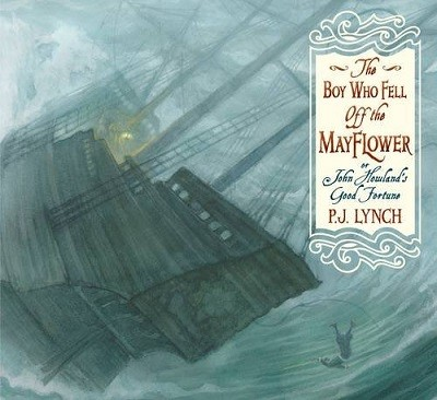 The Boy Who Fell Off the Mayflower, or John Howland's Good Fortune (Hardback)