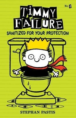 Timmy Failure: Sanitized for Your Protection - Timmy Failure (Hardback)