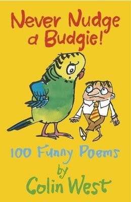 Never Nudge a Budgie! 100 Funny Poems (Paperback)
