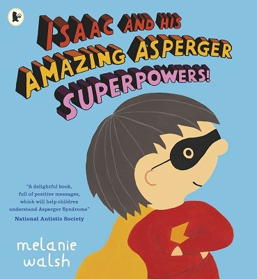 Isaac and His Amazing Asperger Superpowers! (Paperback)