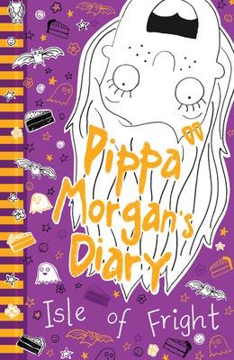 Pippa Morgan's Diary: Isle of Fright - Pippa Morgan's Diary 3 (Paperback)
