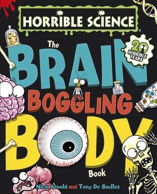 The Brain-Boggling Body Book - Horrible Science (Hardback)