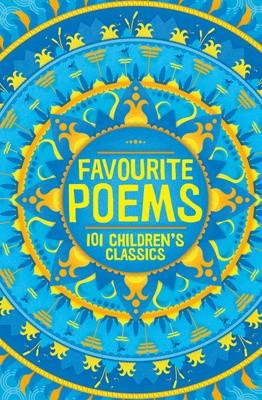 Favourite Poems: 101 Children's Classics (Hardback)