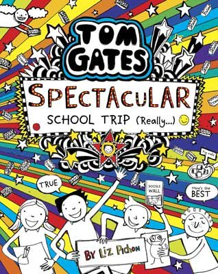 Tom Gates: Spectacular School Trip (Really.) - Tom Gates 17 (Hardback)