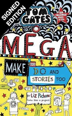 Tom Gates: Mega Make and Do (and Stories Too!) - Signed Edition - Tom Gates 16 (Hardback)