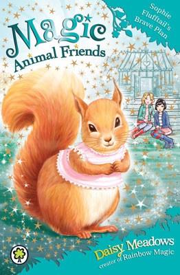 Magic Animal Friends: Sophie Flufftail's Brave Plan: Book 5 - Magic Animal Friends (Paperback)