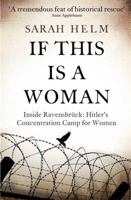 If This Is A Woman: Inside Ravensbruck: Hitler's Concentration Camp for Women (Paperback)