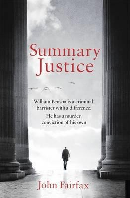 Summary Justice: 'An all-action court drama' Sunday Times - Benson and De Vere (Hardback)