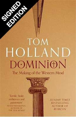 Dominion: The Making of the Western Mind - Signed Edition (Hardback)