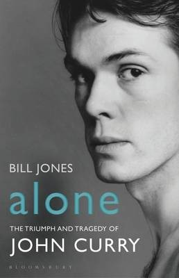 Alone: The Triumph and Tragedy of John Curry (Paperback)