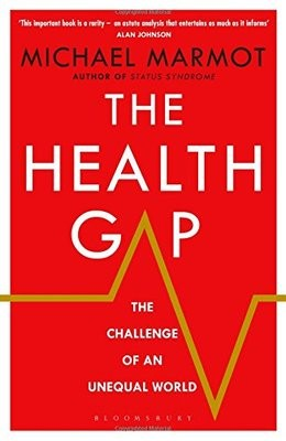 The Health Gap: The Challenge of an Unequal World (Hardback)