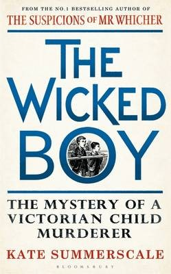 The Wicked Boy: The Mystery of a Victorian Child Murderer - Waterstones Exclusive Edition (Paperback)