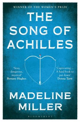 The Song of Achilles by Madeline Miller | Waterstones
