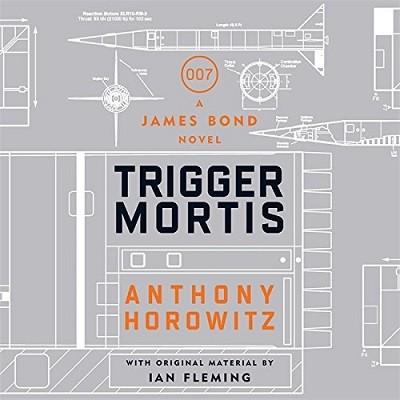 Trigger Mortis: A James Bond Novel (CD-Audio)