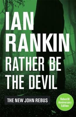 Rather Be the Devil (Paperback)