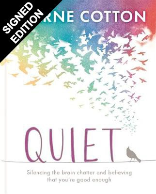 Quiet: Learning to silence the brain chatter and believing that you're good enough (Hardback)