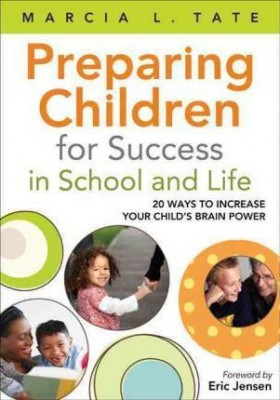 Preparing Children for Success in School and Life: 20 Ways to Increase Your Child's Brain Power (Paperback)