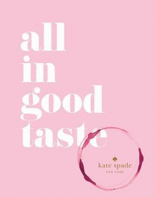 kate spade new york: all in good taste (Hardback)