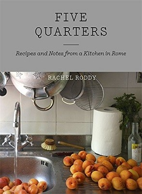 Five Quarters: Recipes and Notes from a Kitchen in Rome (Hardback)