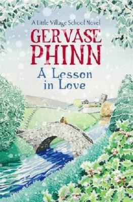 A Lesson In Love: A Little Village School Novel (Book 4): A Little Village School Novel - Little Village School (Paperback)