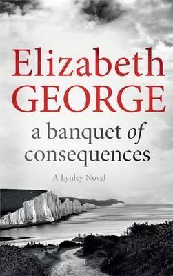 A Banquet of Consequences: An Inspector Lynley Novel: 19 - Inspector Lynley (Paperback)