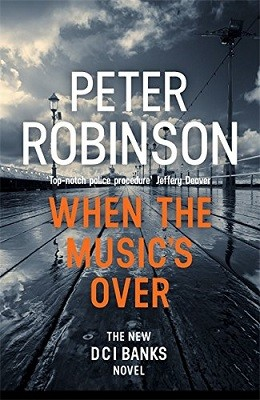 When the Music's Over: DCI Banks 23 - DCI Banks (Hardback)