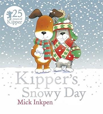 Kipper: Kipper's Snowy Day - Kipper (Paperback)