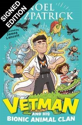 Vetman and his Bionic Animal Clan: Signed Edition (Hardback)