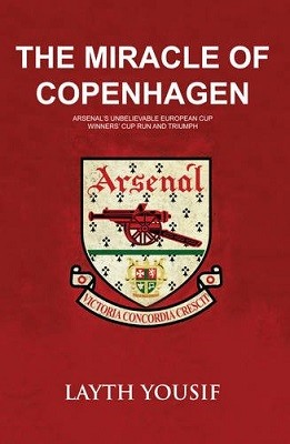The Miracle of Copenhagen: Arsenal's Unbelievable European Cup Winners Cup Run and Triumph (Paperback)