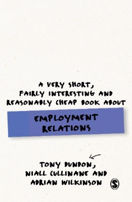 A Very Short, Fairly Interesting and Reasonably Cheap Book About Employment Relations - Very Short, Fairly Interesting & Cheap Books (Paperback)