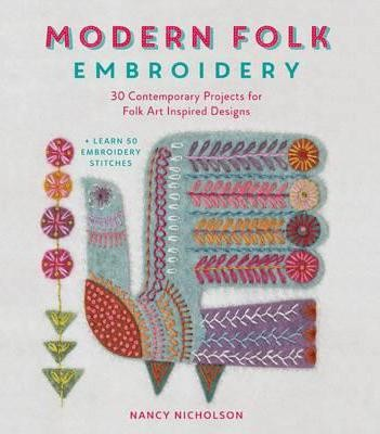 Modern Folk Embroidery: 30 Contemporary Projects for Folk Art Inspired Designs (Paperback)