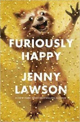 Furiously Happy (Hardback)