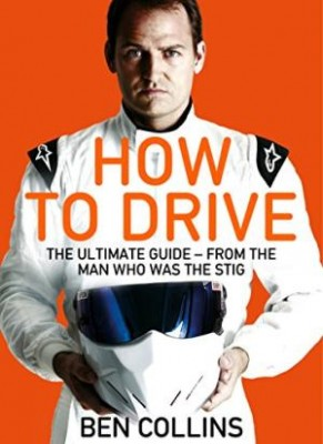 How To Drive: The Ultimate Guide, from the Man Who Was the Stig (Paperback)