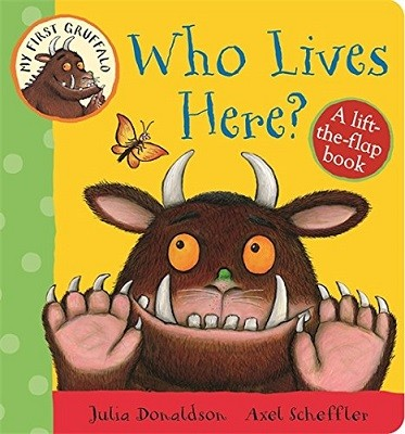My First Gruffalo: Who Lives Here? Lift-the-Flap Book - My First Gruffalo (Board book)