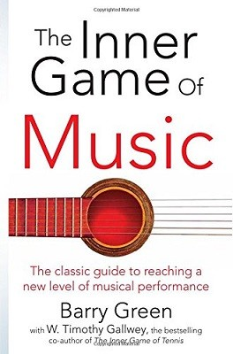 The Inner Game of Music (Paperback)