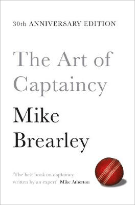 The Art of Captaincy: What Sport Teaches Us About Leadership (Paperback)