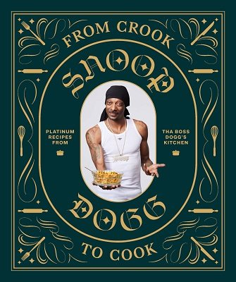From Crook to Cook: Platinum Recipes from Tha Boss Dogg's Kitchen (Hardback)