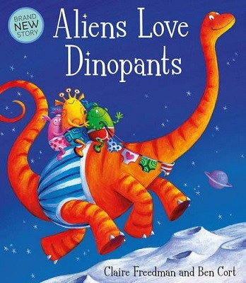 Aliens Love Dinopants (Hardback)