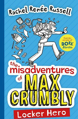 The Misadventures of Max Crumbly 1: Locker Hero - The Misadventures of Max Crumbly 1 (Paperback)