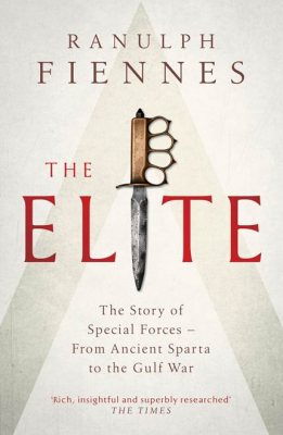 The Elite: The Story of Special Forces - From Ancient Sparta to the War on Terror (Hardback)