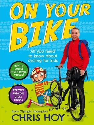 On Your Bike: All you need to know about cycling for kids (Spiral bound)