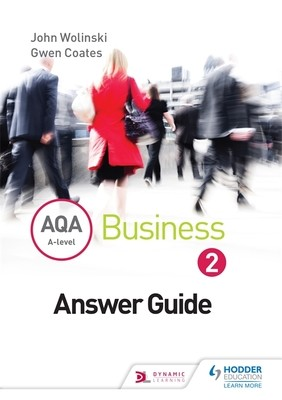 AQA A Level Business 2 Third Edition (Wolinski & Coates) Answers (Paperback)