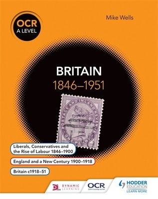 OCR A Level History: Britain 1846-1951 - OCR A Level History (Paperback)