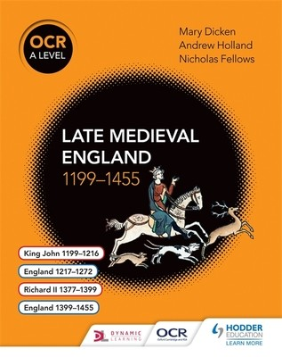 OCR A Level History: Late Medieval England 1199-1455 - OCR A Level History (Paperback)