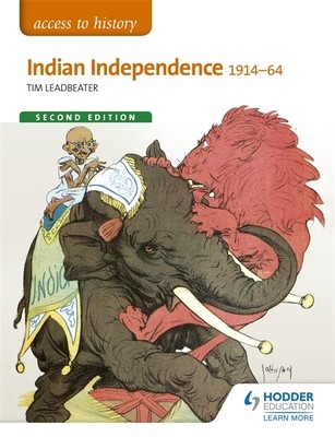 Access to History: Indian Independence 1914-64 Second Edition - Access to History (Paperback)