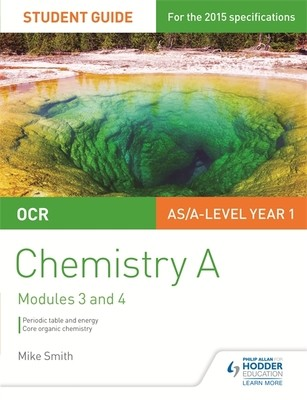 OCR AS/A Level Chemistry A Student Guide: Modules 3 and 4 (Paperback)